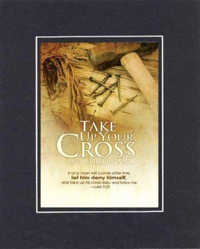Take Up Your Cross and Follow Me - Luke 9:23. . . 8 x 10 Inches Biblical/Reli... - $10.39