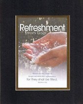 Refreshment from God - For They Shall Be Filled - Matthew 5:6. . . 8 x 10 Inc... - $10.39