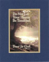 Don't Let Your Hearts Be Troubled - Trust in God - John 14:1. . . 8 x 10 Inch... - $10.39