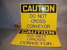 CAUTION DO NOT CROSS CONVEYOR Plastic Sign Lot of 2 - $45.17