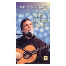 John Michael Talbot - Live In Concert - DVD by John Michael Talbot