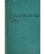 The 60 Minute Chef: by Lillian Bueno McCue and Carol Traux (1947) - $8.95