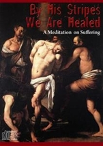 By His Stripes We Are Healed - DVD by Fr. Mitch Pacwa S.J.