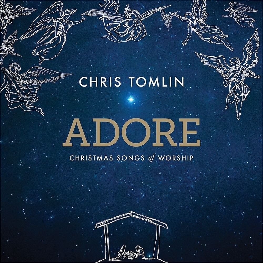 Adore   christmas songs of worship by chris tomlin