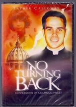 No turning back   confessions of a catholic priest   dvd   by fr donald calloway  mic thumb200