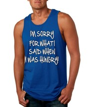 Im Sorry For What I Said When I Was Hungry Men's Jersey Tank Top - $17.00