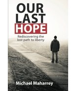 Our Last Hope: Rediscovering the lost path to liberty [Paperback] [Nov 1... - $19.75