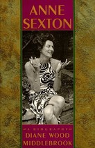 Anne Sexton: A Biography [Sep 16, 1991] Diane Wood Middlebrook and Marti... - $9.00