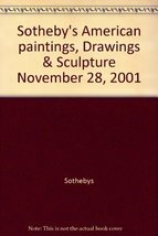 Sotheby's American paintings, Drawings & Sculpture November 28, 2001 [Pa... - $10.80