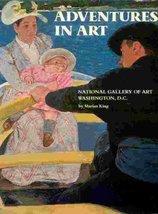Adventures in Art: National Gallery of Art, Washington [Aug 02, 1979] Ki... - $9.00