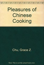 The Pleasures of Chinese Cooking [Sep 01, 1975] Grace Zia Chu; Grambs Miller ... - $7.35