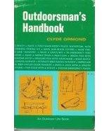Outdoorsman's handbook [Jan 01, 1970] Ormond, Clyde - $5.40