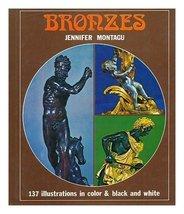 Bronzes [Jan 01, 1972] Montagu, Jennifer - $14.40