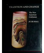 Tradition and change: The new American craftsman [Jan 01, 1977] Hall, Julie - $22.50