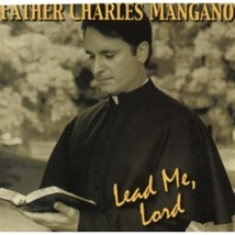 LEAD ME,  LORD by Fr. Charles Mangano