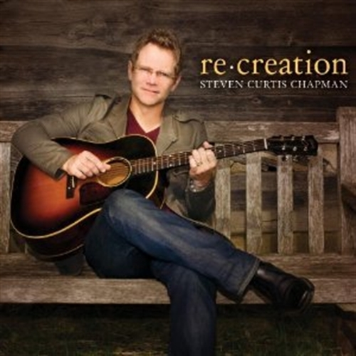 Re creation by steven curtis chapman