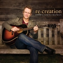RE:CREATION by Steven Curtis Chapman