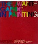 The avant-garde in painting [Jan 01, 1969] Bazin, Germain - $23.40