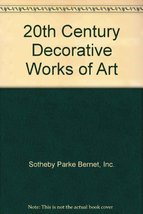20th Century Decorative Works of Art [Paperback] [Jan 01, 1997] Sotheby's - $10.80
