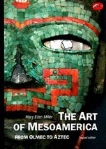The Art of Mesoamerica: From Olmec to Aztec (World of Art) [May 01, 1996... - $9.90