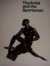 The Artist and the Sportsman:Catalogue [Hardcover] [Jan 01, 1968] Scott,... - $9.90