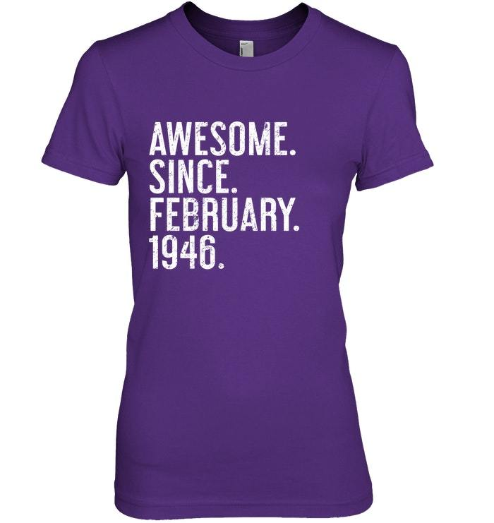 Awesome Since February 1946 Shirt  Funny 72nd Birthday Gift image 3