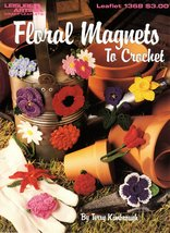 Floral Magnets To Crochet Leisure Arts Leaflet 1368 Pansy, Daisy, Rose, ... - $6.95