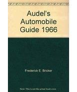 Audel's Automobile Guide 1966 [Hardcover] [Jan 01, 1966] Frederick E. Br... - $4.94