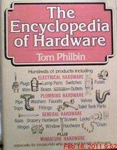 The Encyclopedia of Hardware [Oct 01, 1978] Tom Philbin - $9.90