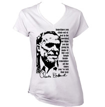 Charles Bukowski Sometimes Quote   New White Cotton Lady T Shirt - $25.89