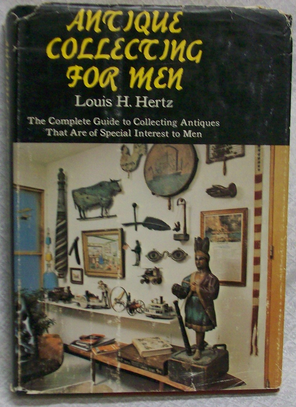 Antique Collecting for Men, by Hertz, Louis