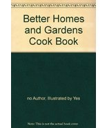 Better Homes and Gardens Cook Book [Hardcover] [Jan 01, 1951] no Author,... - $19.90