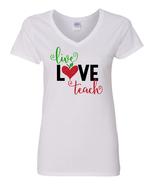 Live Love Teach Shirt, Teacher Appreciation Gift, Shirt for Teachers - $14.99