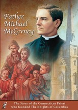 FATHER MICHAEL McGIVNEY - FOUNDER OF THE KNIGHTS OF COLUMBUS - DVD