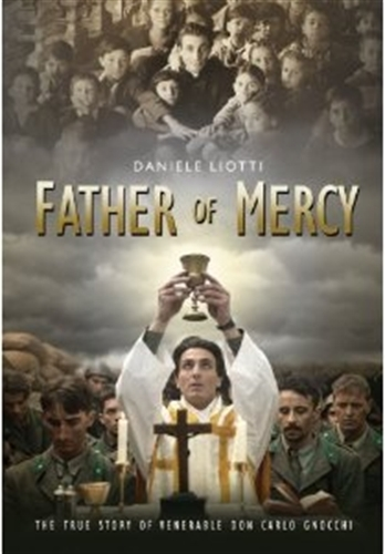 Father of mercy the true story of venerable don gnocchi