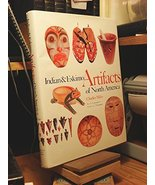 Indian & Eskimo Artifacts Of North America [May 21, 1986] Charles Miles ... - $23.40