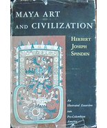 Maya Art and Civilization [Hardcover] [Jan 01, 1957] Spinden, Herbert Jo... - $23.40