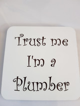 trust me im a plumber coaster, made in uk drinks, plate  etc coaster