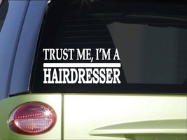 Trust me Hairdresser *H546* 8 inch Sticker decal scissors clippers hair barret - $3.99