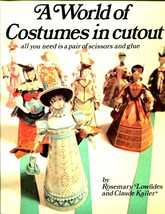 A World of Costumes in Cutout by Rosemary Lowndes & Claude Kaïler 1977 PB - $24.00