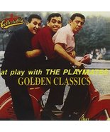 At Play with the Playmates: Golden Classics [Audio CD] Playmates - $8.00