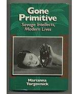 Gone Primitive: Savage Intellects, Modern Lives [Jun 15, 1990] Torgovnic... - $9.90
