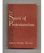 The Spirit of Protestantism [Hardcover] [Jan 01, 1961] Brown, Robert McAfee - $9.90