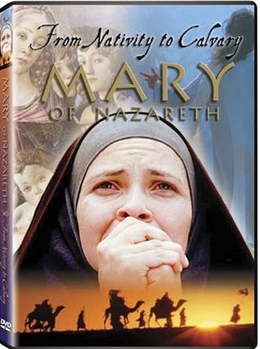Mary of nazareth   from the nativity to calvary  dvd