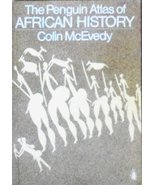 The Penguin Atlas of African History (Hist Atlas) [Aug 28, 1980] McEvedy... - $5.40