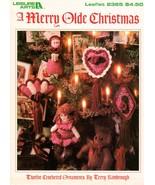 A Merry Olde Christmas Twelve Crocheted Ornaments Leisure Arts Leaflet 2365  - $6.50