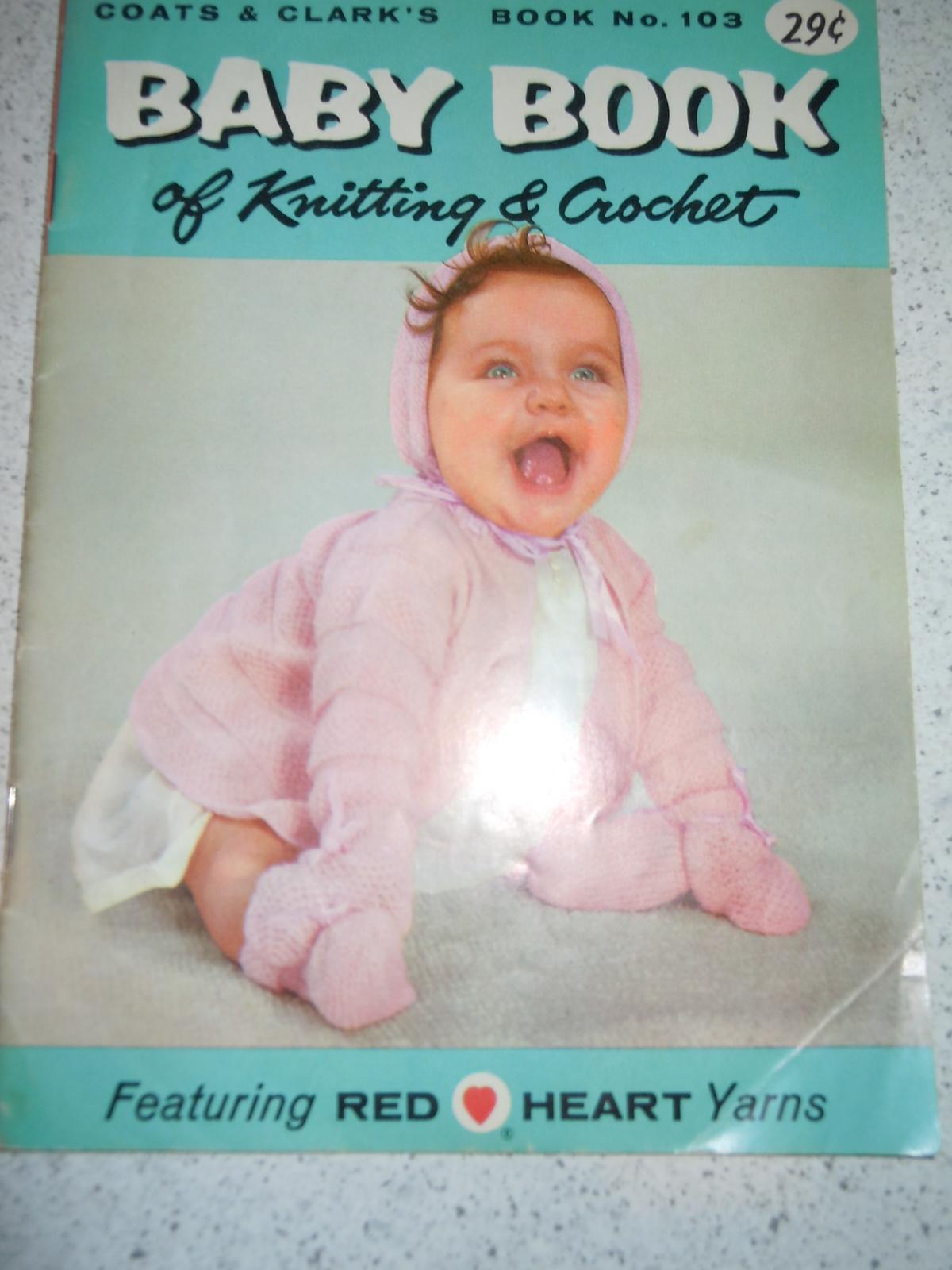 Coats & Clark's Baby Book of Knitting & Crochet Book No. 103 1958 - $5.99