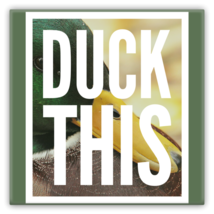 Duck This Metal Magnet Funny Gift - $11.88
