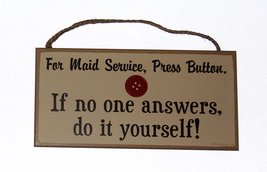 """For Maid Service, Press Button If no one answers do it yourself 5"""" x 10""""... - $14.99"""