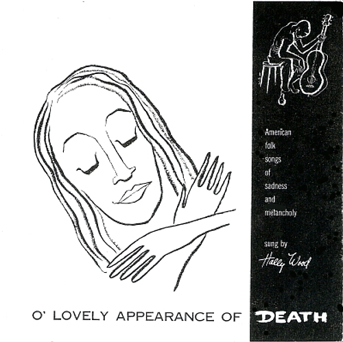Oh Lovely Appearance of Death Folk Songs of Sadness & Melancholy Hally Wood CD '